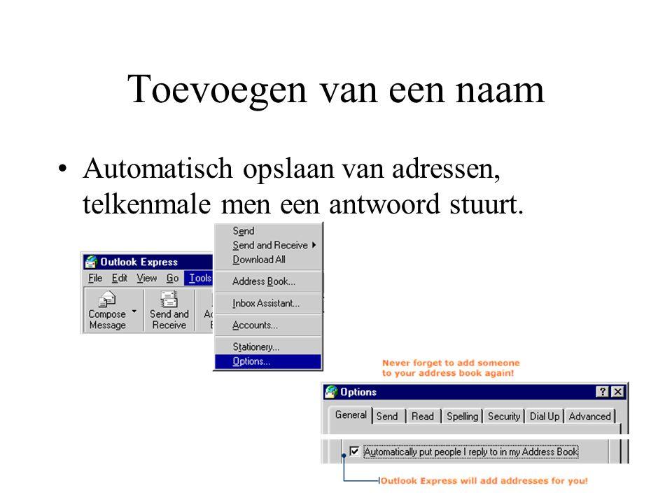 Toevoegen van een naam Automatisch opslaan van adressen, telkenmale men een antwoord stuurt.