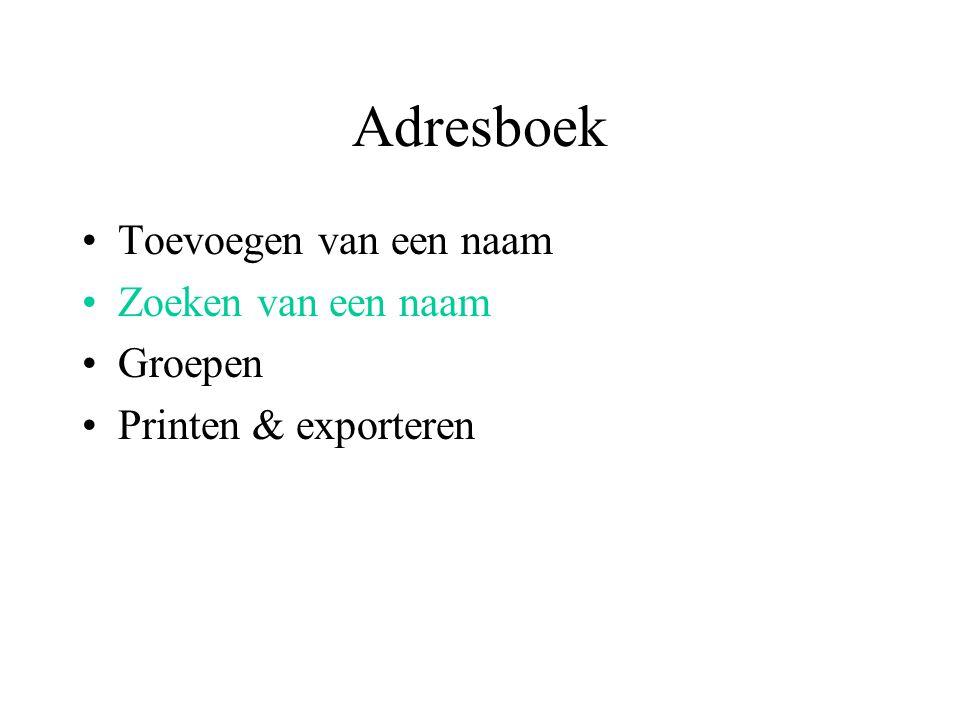 Adresboek Toevoegen van een naam Zoeken van een naam Groepen Printen & exporteren