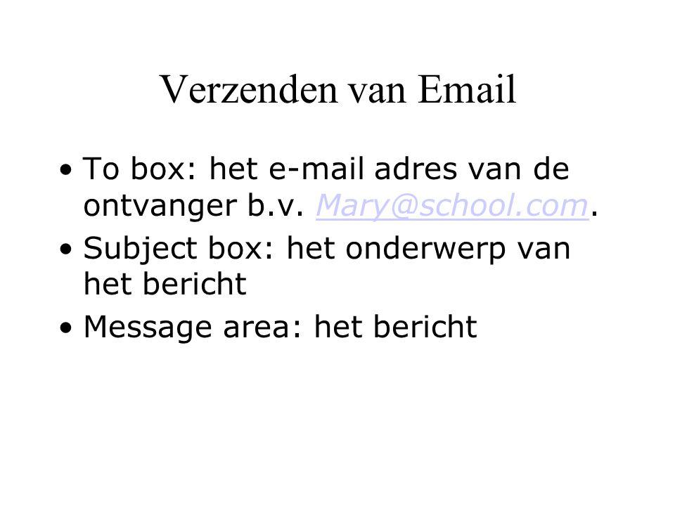 Verzenden van Email Naar één persoon Naar meerdere personen: gebruik ; Versturen van copies: –Carbon copies (Cc) –Blind Carbon copies (Bcc)