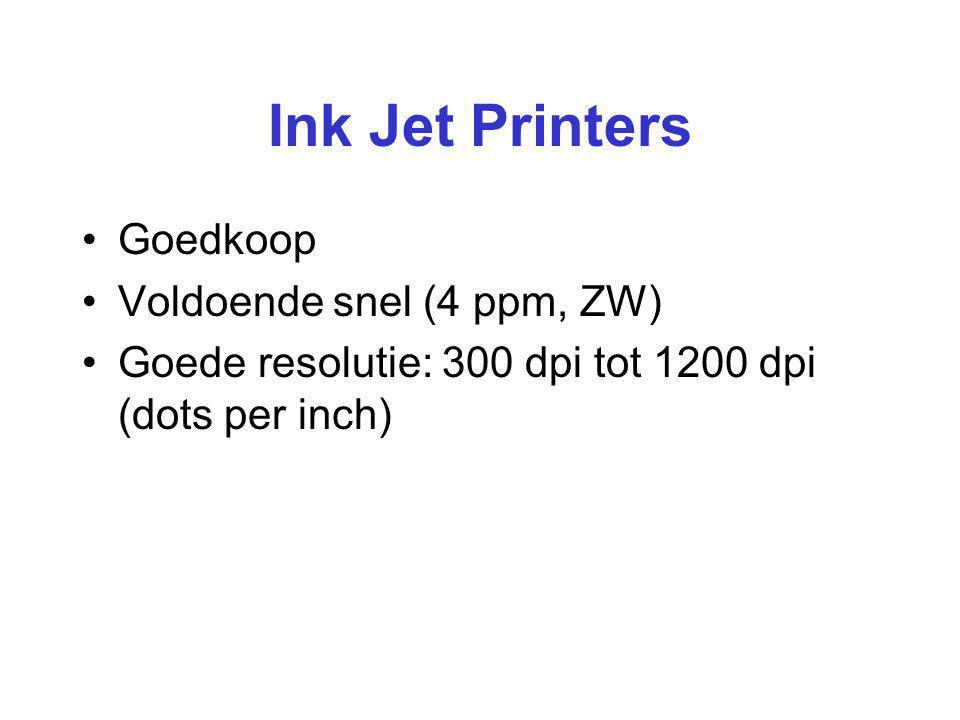 Ink Jet Printers Goedkoop Voldoende snel (4 ppm, ZW) Goede resolutie: 300 dpi tot 1200 dpi (dots per inch)