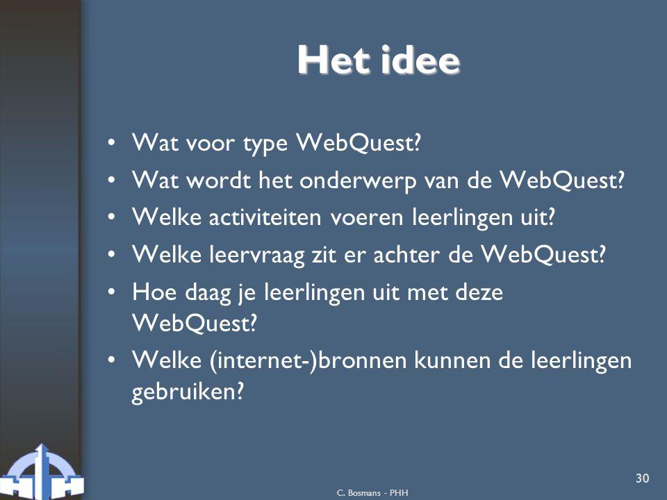 C.Bosmans - PHH 30 Het idee Wat voor type WebQuest.