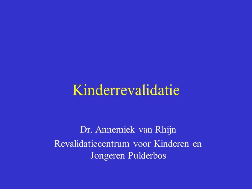 Kinderrevalidatie Dr. Annemiek van Rhijn Revalidatiecentrum voor Kinderen en Jongeren Pulderbos