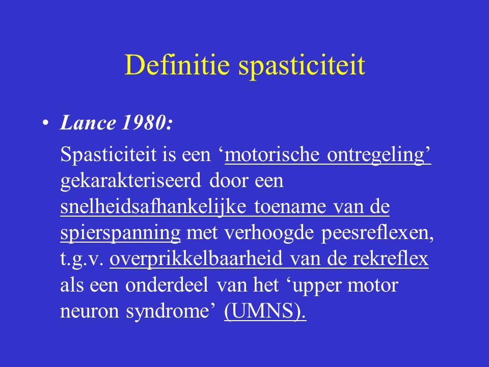 Definitie spasticiteit Lance 1980: Spasticiteit is een 'motorische ontregeling' gekarakteriseerd door een snelheidsafhankelijke toename van de spiersp