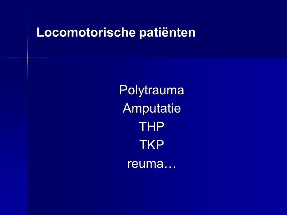 Locomotorische patiënten PolytraumaAmputatieTHPTKPreuma…