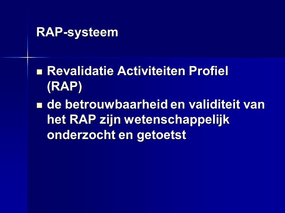 RAP-systeem Revalidatie Activiteiten Profiel (RAP) Revalidatie Activiteiten Profiel (RAP) de betrouwbaarheid en validiteit van het RAP zijn wetenschap