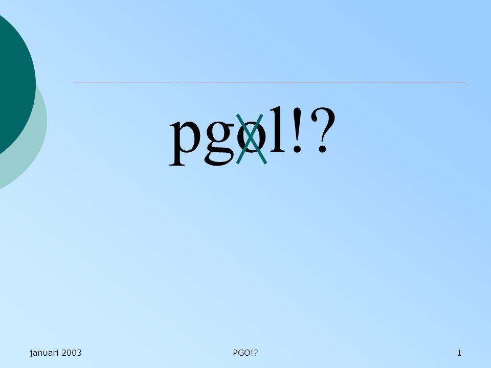 januari 2003PGO!?42 Andere voorbeelden.