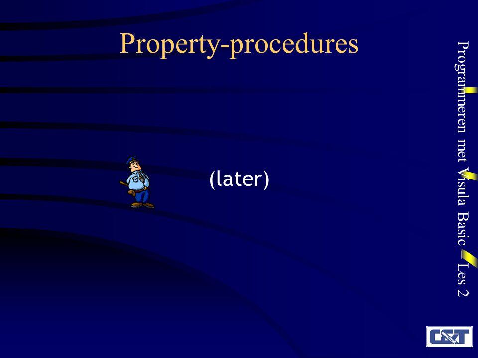 Programmeren met Visula Basic – Les 2 Property-procedures (later)