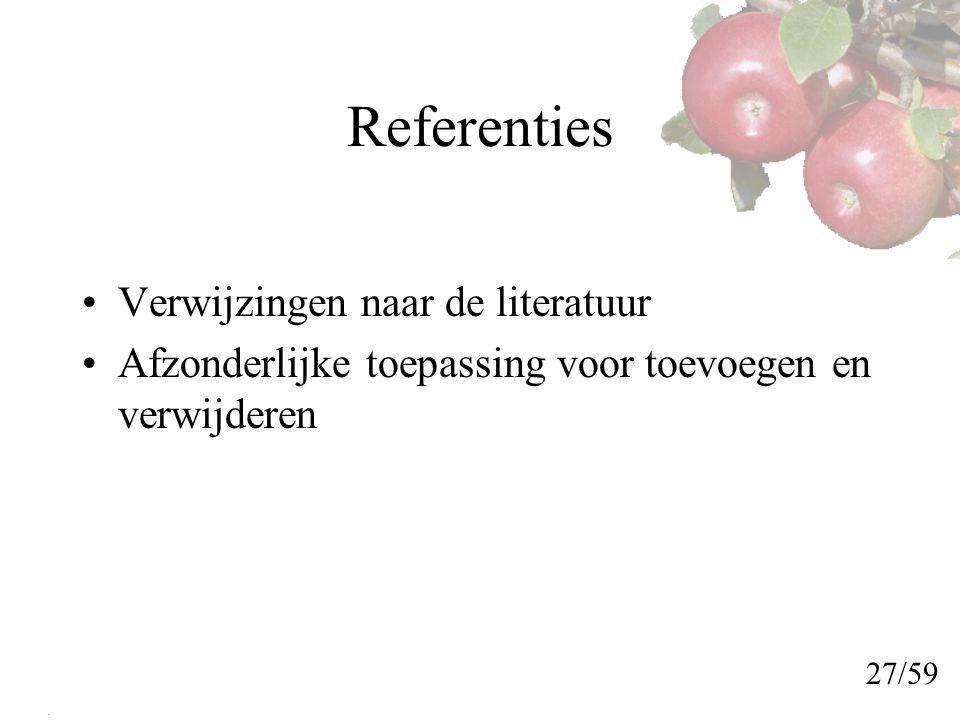 Referenties Verwijzingen naar de literatuur Afzonderlijke toepassing voor toevoegen en verwijderen 27/59