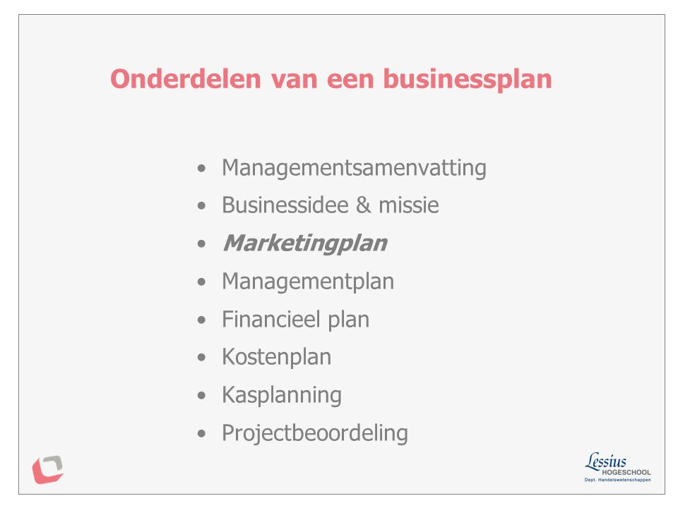 Marketingplan Omgevingsanalyse SWOT Omzetprognose Marketingdoelstellingen Marketingmix