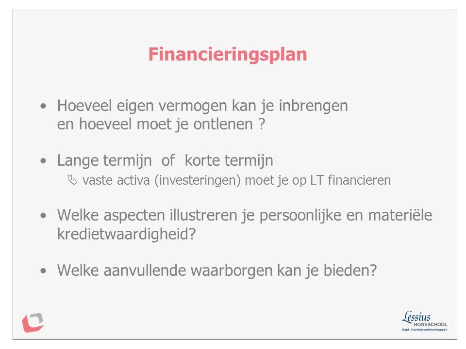 Toets de haalbaarheid om de vereiste kredieten te bekomen: soort krediet kredietbedrag looptijd rentevoet waarborgen Financieringsplan