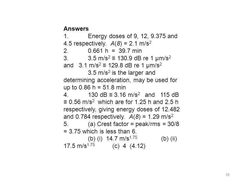 36 Answers 1.Energy doses of 9, 12, 9.375 and 4.5 respectively.