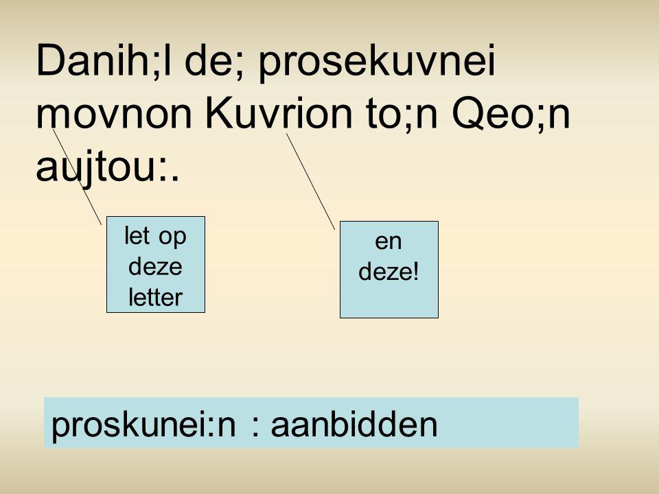 JO de; Ku:roV ejsevbeto to;n Bh;l kai; eJkavsthV hJmevraV prosekuvnei aujton:.