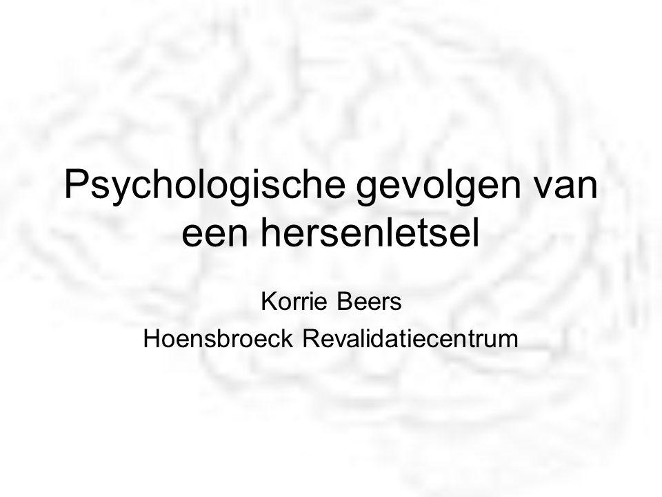 Psychologische gevolgen van een hersenletsel Korrie Beers Hoensbroeck Revalidatiecentrum