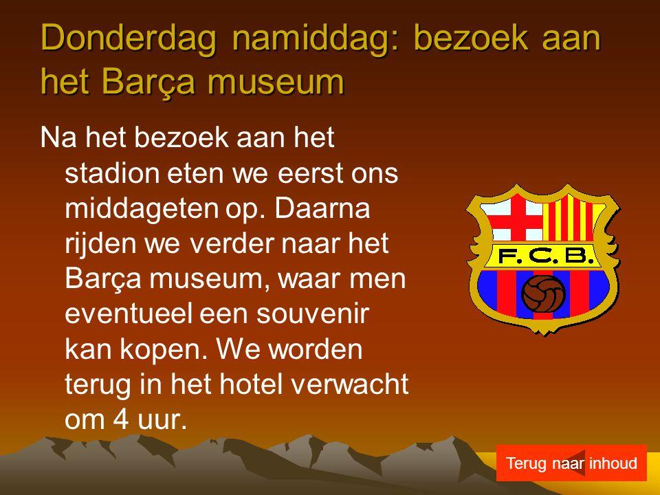Donderdag namiddag: bezoek aan het Barça museum Na het bezoek aan het stadion eten we eerst ons middageten op. Daarna rijden we verder naar het Barça