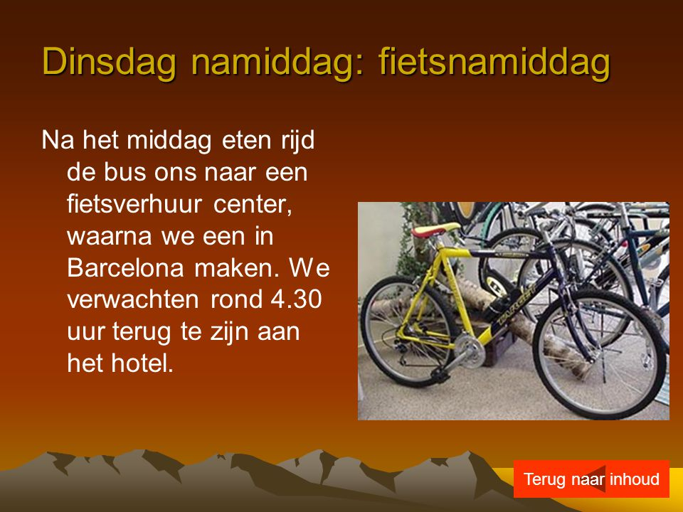 Dinsdag namiddag: fietsnamiddag Na het middag eten rijd de bus ons naar een fietsverhuur center, waarna we een in Barcelona maken. We verwachten rond
