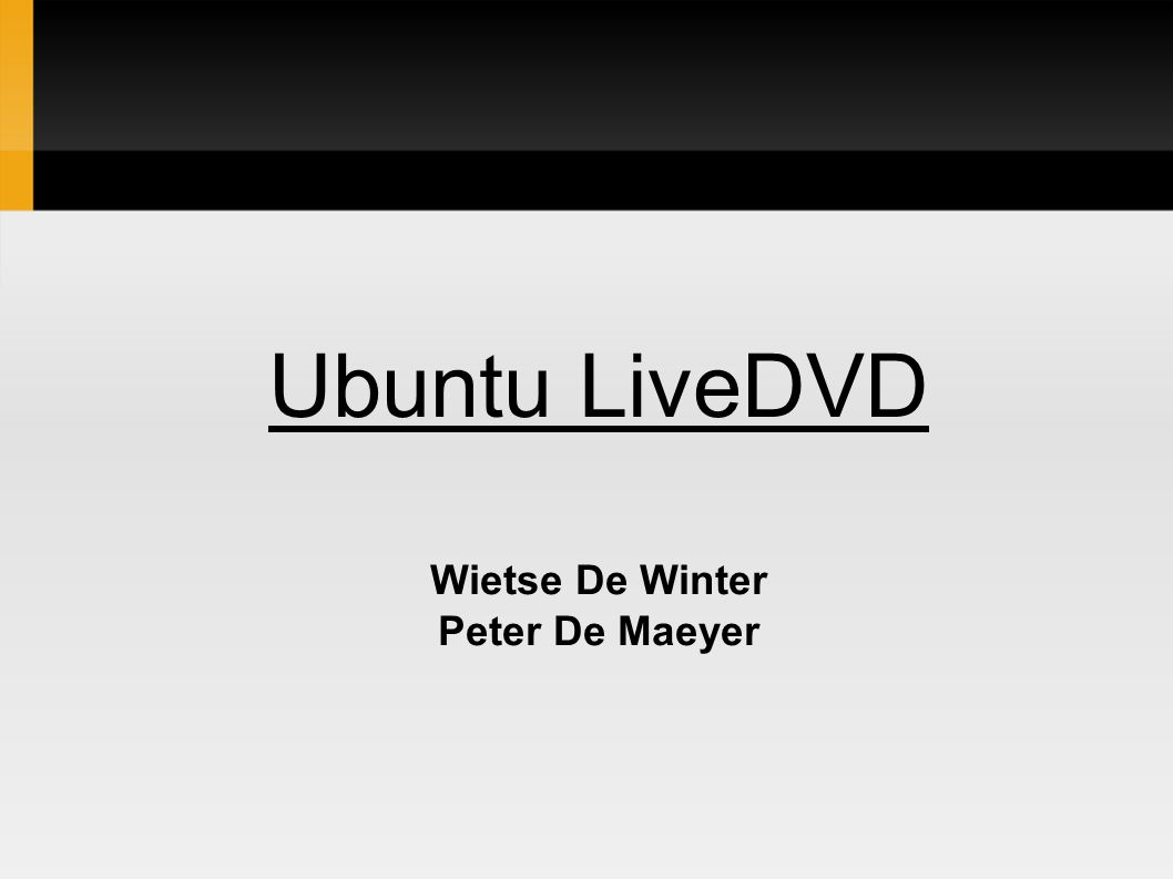Ubuntu LiveDVD Wietse De Winter Peter De Maeyer