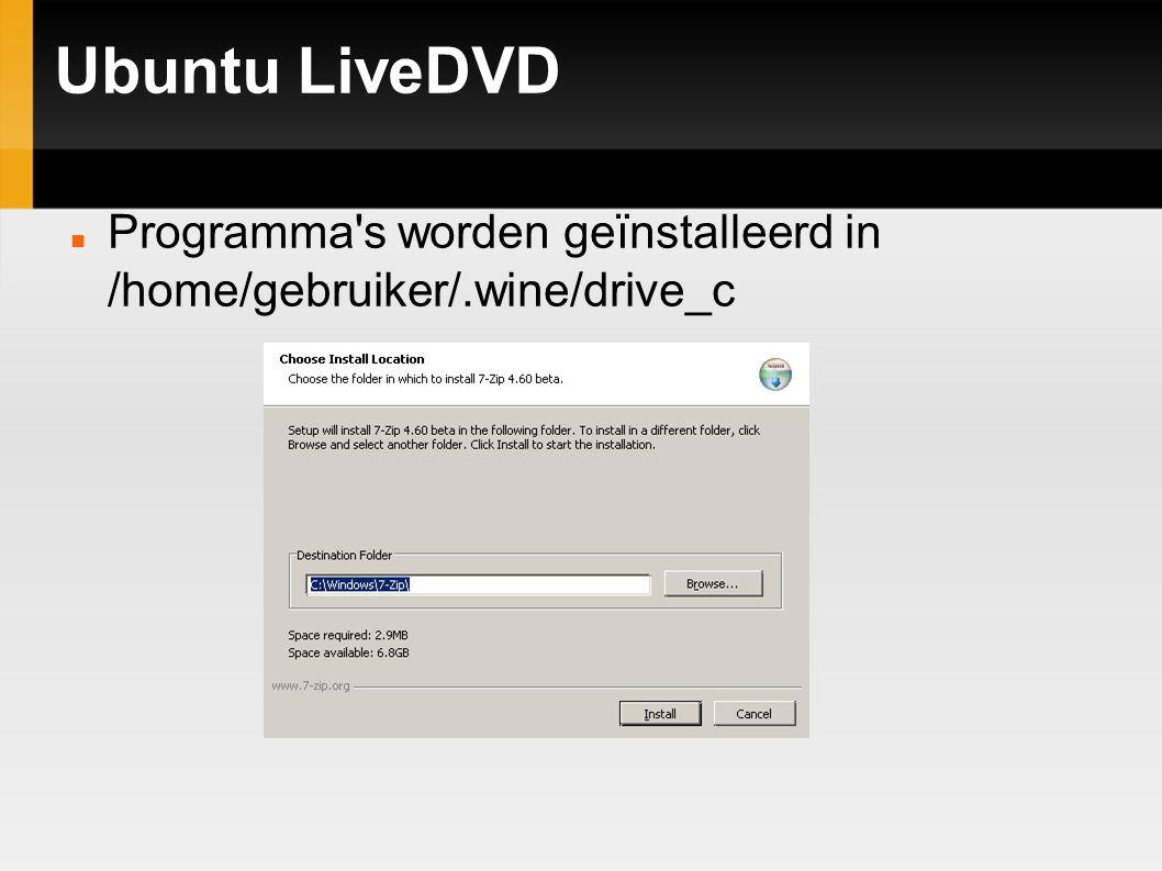 Ubuntu LiveDVD Programma s worden geïnstalleerd in /home/gebruiker/.wine/drive_c