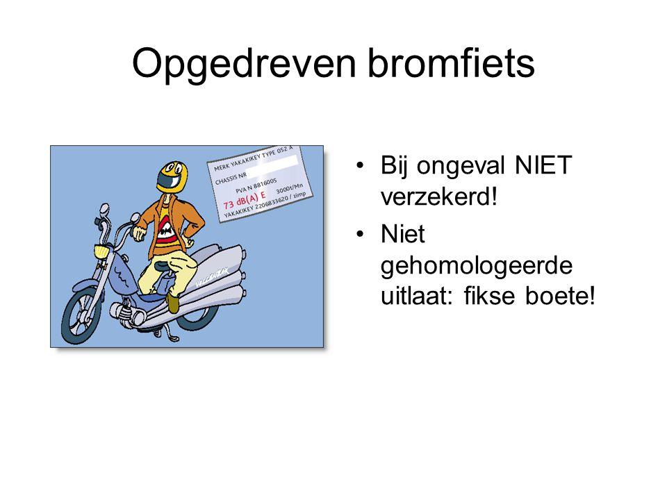 Opgedreven bromfiets Bij ongeval NIET verzekerd! Niet gehomologeerde uitlaat: fikse boete!