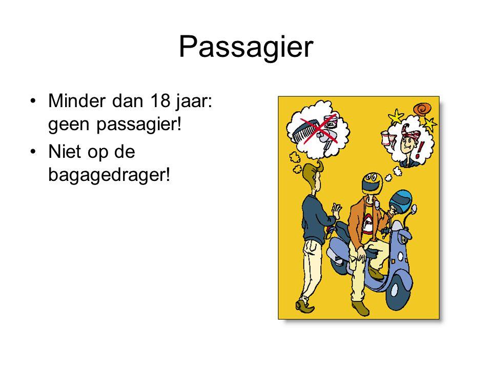 Passagier Minder dan 18 jaar: geen passagier! Niet op de bagagedrager!