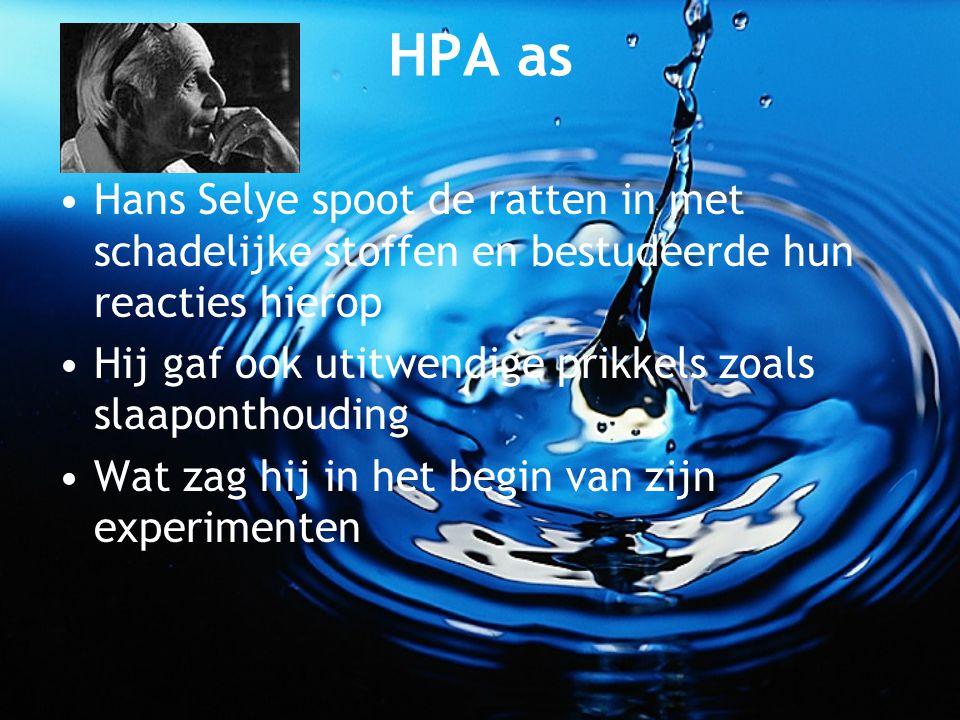 HPA as Hans Selye spoot de ratten in met schadelijke stoffen en bestudeerde hun reacties hierop Hij gaf ook utitwendige prikkels zoals slaaponthouding
