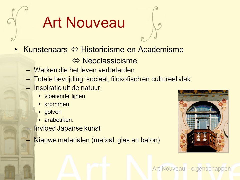 Kunstenaars  Historicisme en Academisme  Neoclassicisme –Werken die het leven verbeterden –Totale bevrijding: sociaal, filosofisch en cultureel vlak