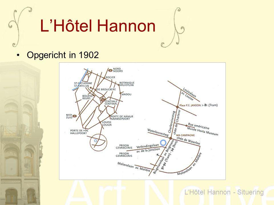 L'Hôtel Hannon Opgericht in 1902 L'Hôtel Hannon - Situering