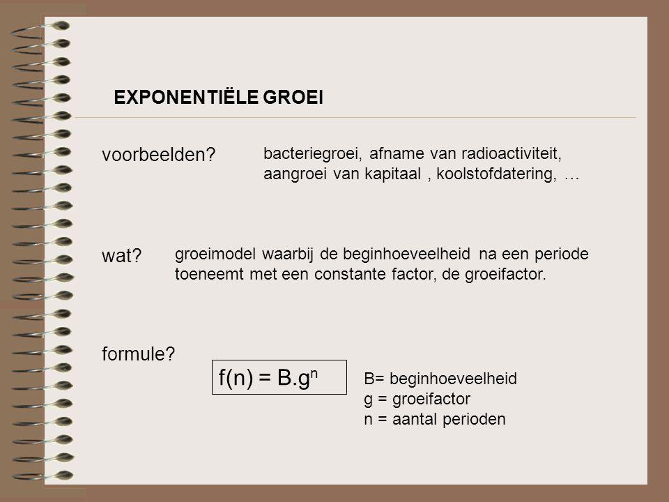 EXPONENTIËLE GROEI wat? groeimodel waarbij de beginhoeveelheid na een periode toeneemt met een constante factor, de groeifactor. voorbeelden? bacterie