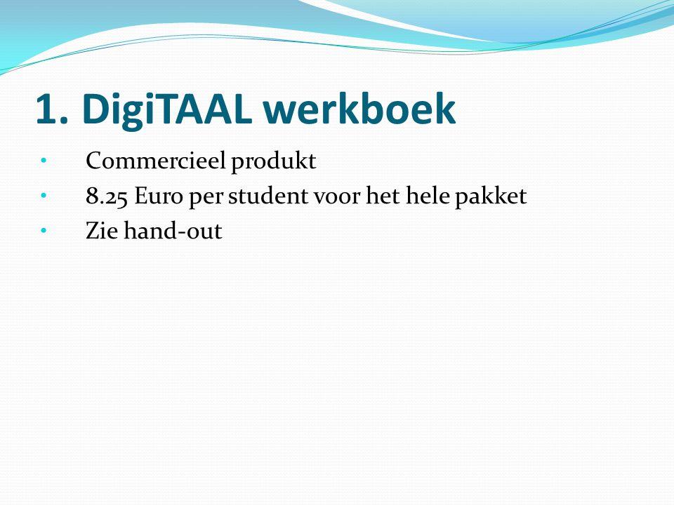 1. DigiTAAL werkboek Commercieel produkt 8.25 Euro per student voor het hele pakket Zie hand-out