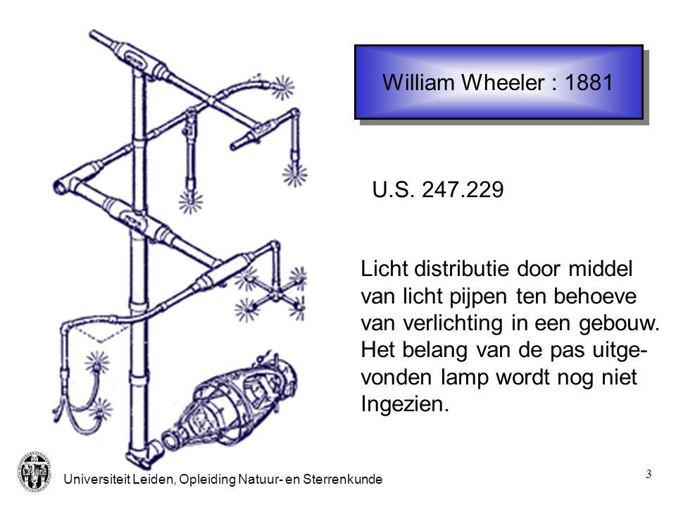 Universiteit Leiden, Opleiding Natuur- en Sterrenkunde 3 William Wheeler : 1881 Licht distributie door middel van licht pijpen ten behoeve van verlich
