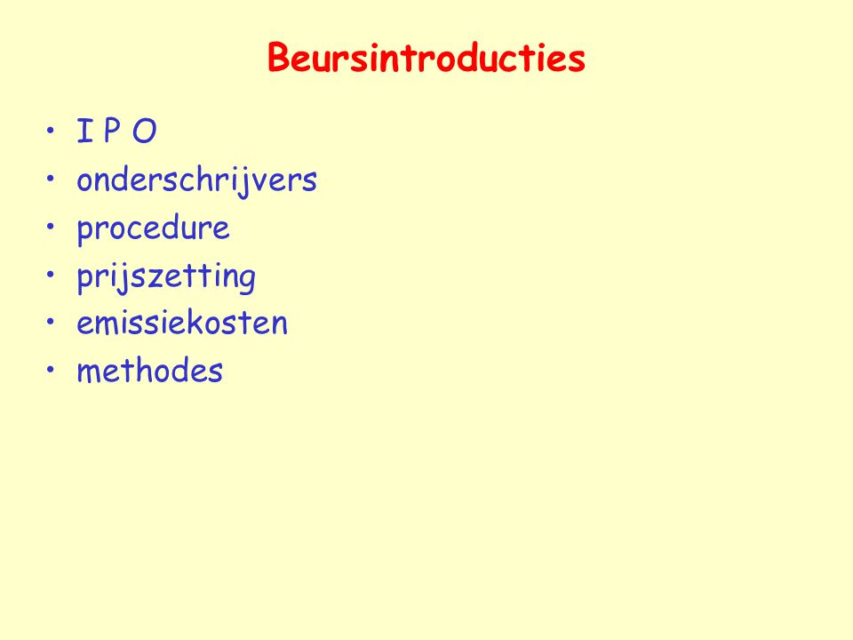 Beursintroducties I P O onderschrijvers procedure prijszetting emissiekosten methodes