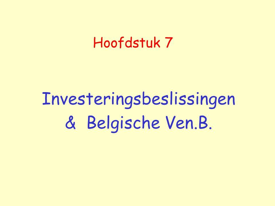 Hoofdstuk 7 Investeringsbeslissingen & Belgische Ven.B.