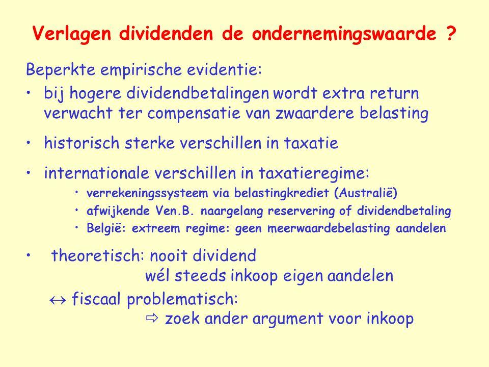 Verlagen dividenden de ondernemingswaarde ? Beperkte empirische evidentie: bij hogere dividendbetalingen wordt extra return verwacht ter compensatie v