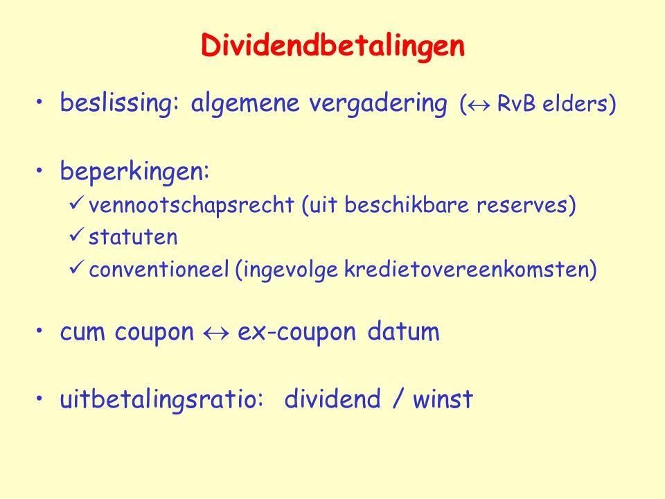 Dividendbetalingen beslissing: algemene vergadering (  RvB elders) beperkingen: vennootschapsrecht (uit beschikbare reserves) statuten conventioneel