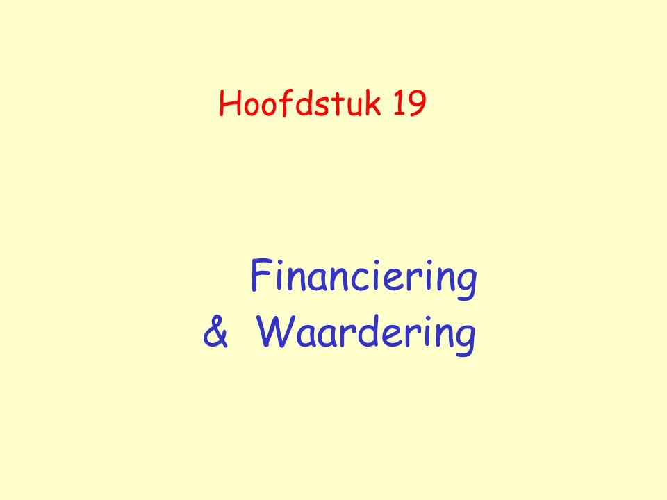 Hoofdstuk 19 Financiering & Waardering