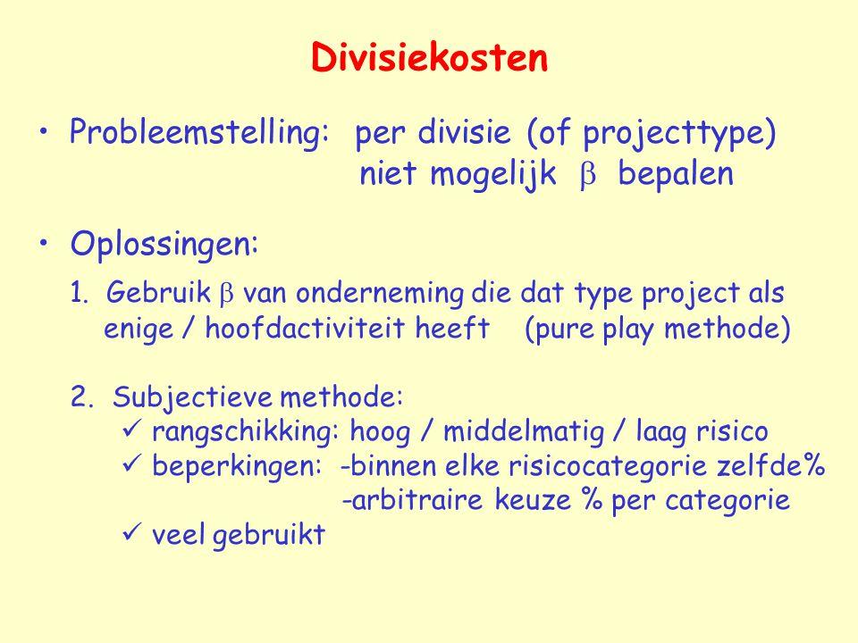 Divisiekosten Probleemstelling: per divisie (of projecttype) niet mogelijk  bepalen Oplossingen: 1. Gebruik  van onderneming die dat type project al