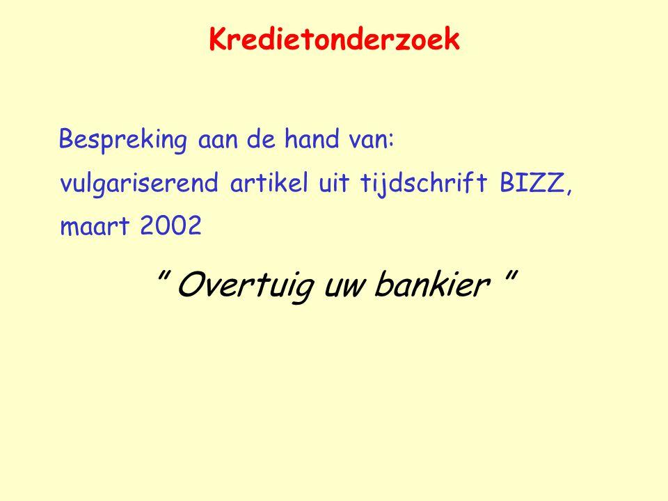 """Bespreking aan de hand van: vulgariserend artikel uit tijdschrift BIZZ, maart 2002 """" Overtuig uw bankier """""""