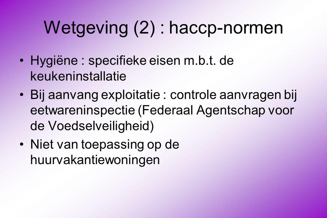 Wetgeving (2) : haccp-normen Hygiëne : specifieke eisen m.b.t.