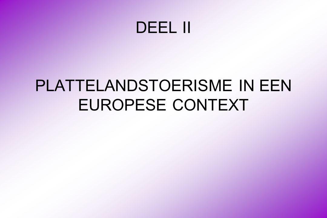 DEEL II PLATTELANDSTOERISME IN EEN EUROPESE CONTEXT