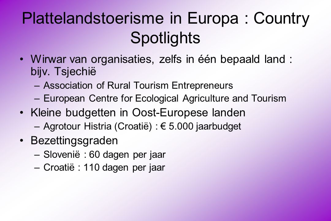 Plattelandstoerisme in Europa : Country Spotlights Wirwar van organisaties, zelfs in één bepaald land : bijv. Tsjechië –Association of Rural Tourism E