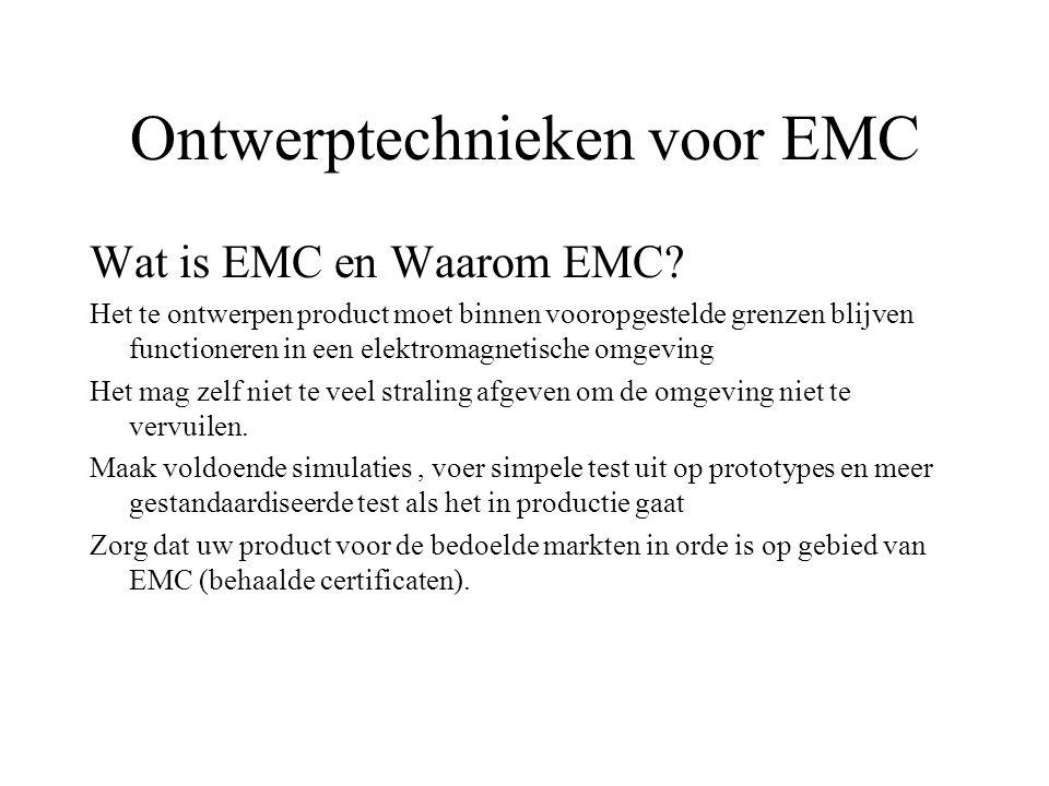 Ontwerptechnieken voor EMC Wat is EMC en Waarom EMC? Het te ontwerpen product moet binnen vooropgestelde grenzen blijven functioneren in een elektroma