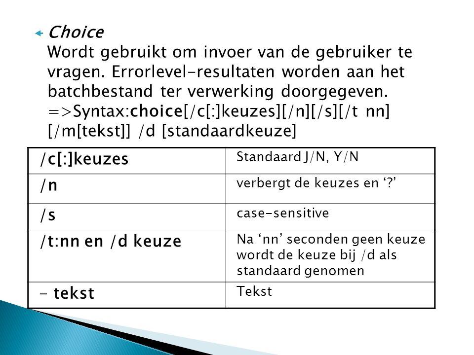  Choice Wordt gebruikt om invoer van de gebruiker te vragen.