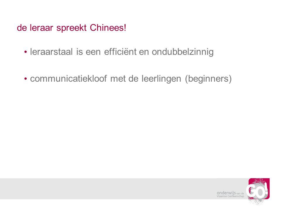 de leraar spreekt Chinees! leraarstaal is een efficiënt en ondubbelzinnig communicatiekloof met de leerlingen (beginners)