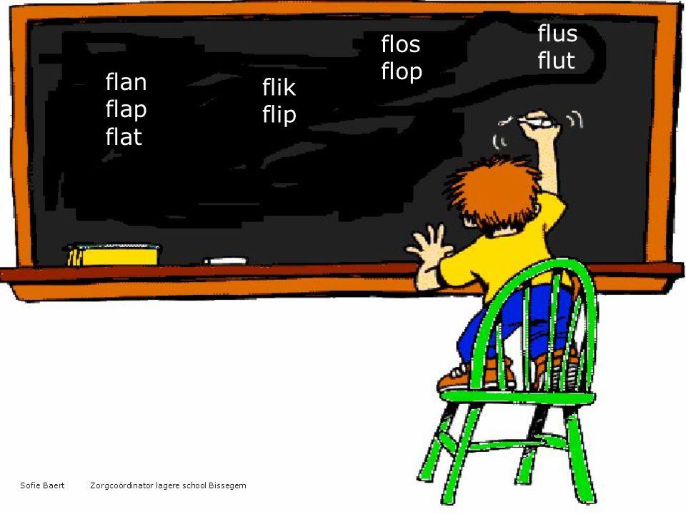 flan flap flat flik flip flos flop flus flut Sofie Baert Zorgcoördinator lagere school Bissegem