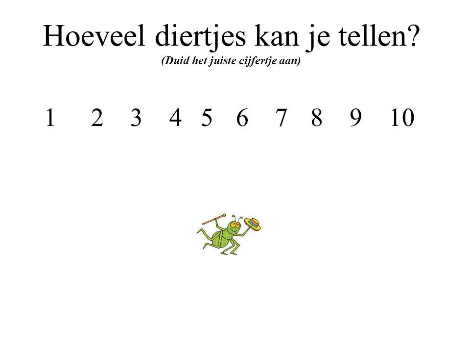 Hoeveel diertjes kan je tellen? (Duid het juiste cijfertje aan) 12345678910