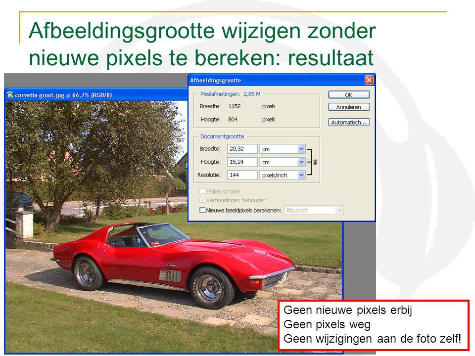 H51 12 resolutie audiovisueel centrum meise 27 Afbeeldingsgrootte wijzigen zonder nieuwe pixels te bereken: resultaat Geen nieuwe pixels erbij Geen pi