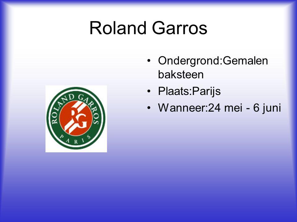 Roland Garros Ondergrond:Gemalen baksteen Plaats:Parijs Wanneer:24 mei - 6 juni