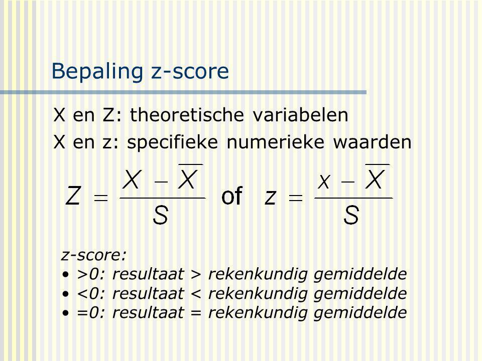 Bepaling z-score X en Z: theoretische variabelen X en z: specifieke numerieke waarden z-score: >0: resultaat > rekenkundig gemiddelde <0: resultaat <