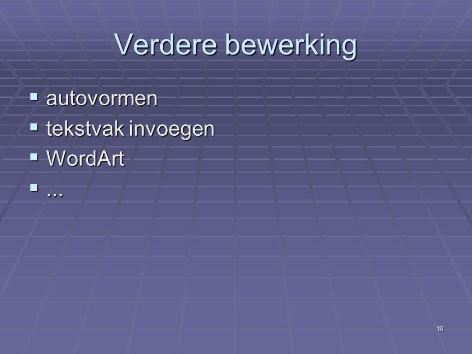 9 Nu aan de slag …  Titeldia  Beeld - model (diamodel – handout – notitie)  Opmaak: lettertype, kleur, grootte,...  ==> Ontwerpsjabloon toepassen