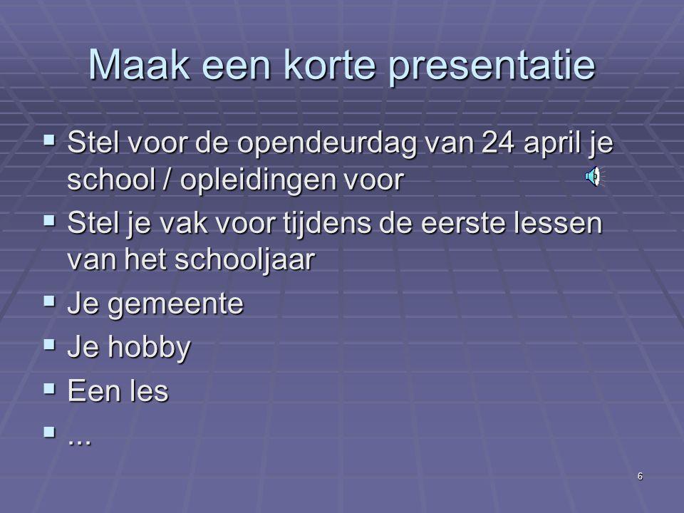 5 Kennismaking met Powerpoint  Menubalk >> Werkbalken  Bestand >>> Nieuw >> Nieuwe Presentatie  Lege presentatie  Vanuit ontwerpsjabloon  Van wiz