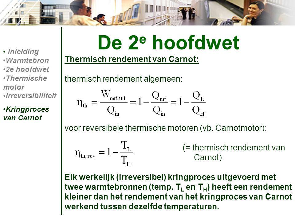 Thermisch rendement van Carnot: thermisch rendement algemeen: voor reversibele thermische motoren (vb. Carnotmotor): (= thermisch rendement van Carnot